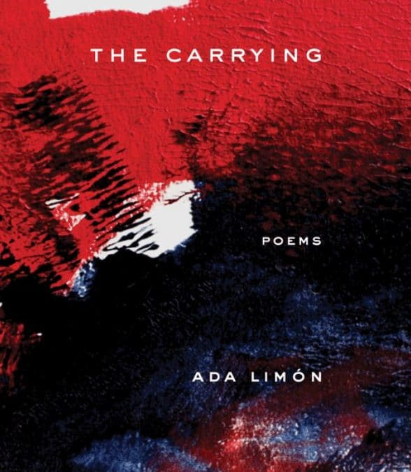 Review: 'The Carrying: Poems' by Ada Limón