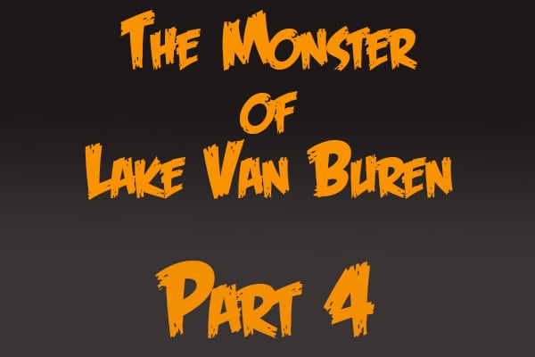 The Monster of Lake Van Buren: Part 4 | Fiction