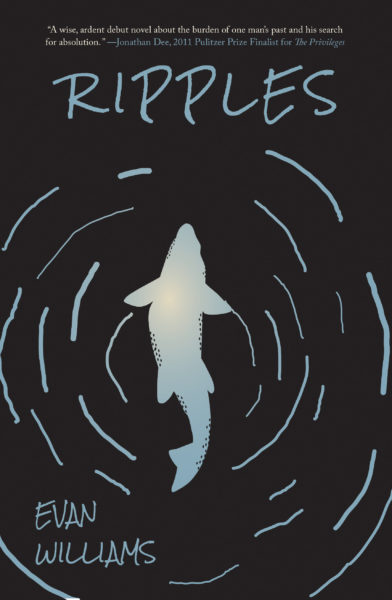 Front cover of RIPPLES by Evan Williams. Fish swimming with water ripples spreading out from fish.