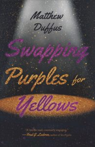 SWAPPING Purples for Yellows Matthew Duffus SFK Press Southern Fried Karma