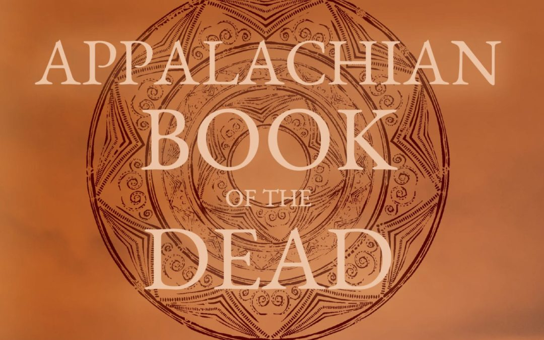 """Appalachian Book of the Dead"", A Tale of Hungry Ghosts 
