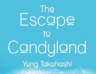 Praise for Yong Takahashi's The Escape to Candyland   News