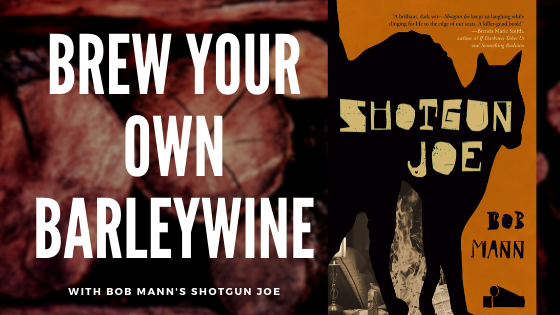 Brew Your Own Barleywine à la Shotgun Joe: